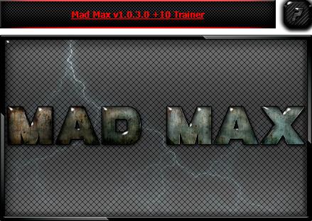 Mad Max — трейнер для версии 1.0.3.0 (+10) iNvIcTUs oRCuS